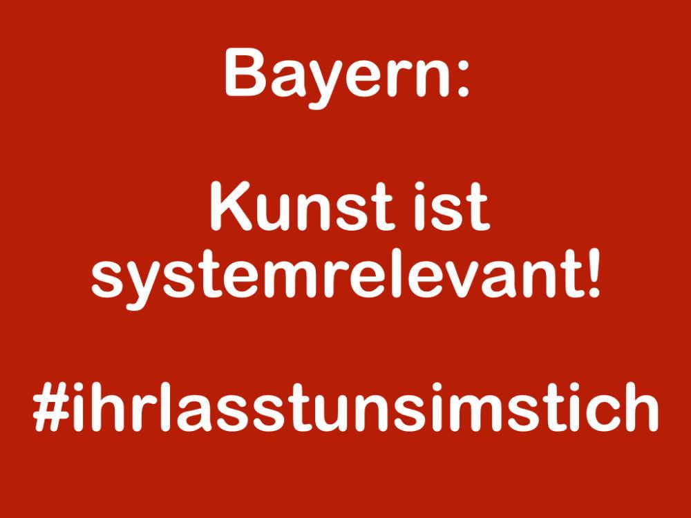 Bayern: Kunst ist systemrelevant!