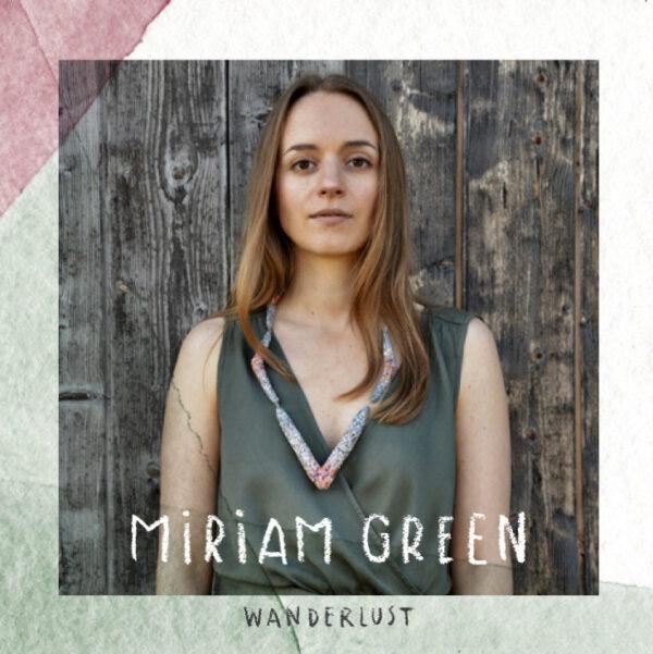 """Cover von """"Wanderlust"""" von Miriam Hanika, ehemals Miriam Green"""