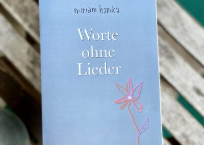 """""""Worte ohne Lieder"""" von Miriam Hanika"""